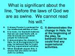 what is significant about the line before the laws of god we are as swine we cannot read his will