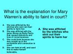what is the explanation for mary warren s ability to faint in court