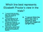 which line best represents elizabeth proctor s view in the trials