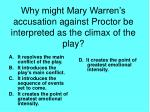 why might mary warren s accusation against proctor be interpreted as the climax of the play