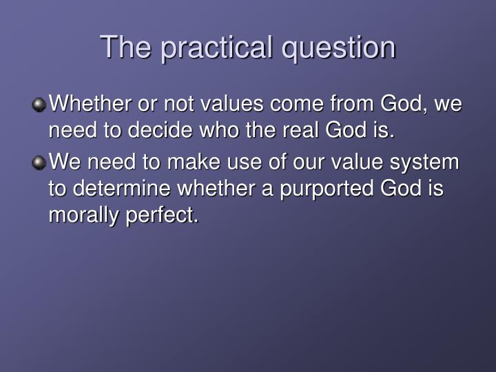 The practical question