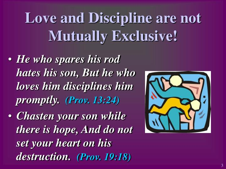 Love and discipline are not mutually exclusive