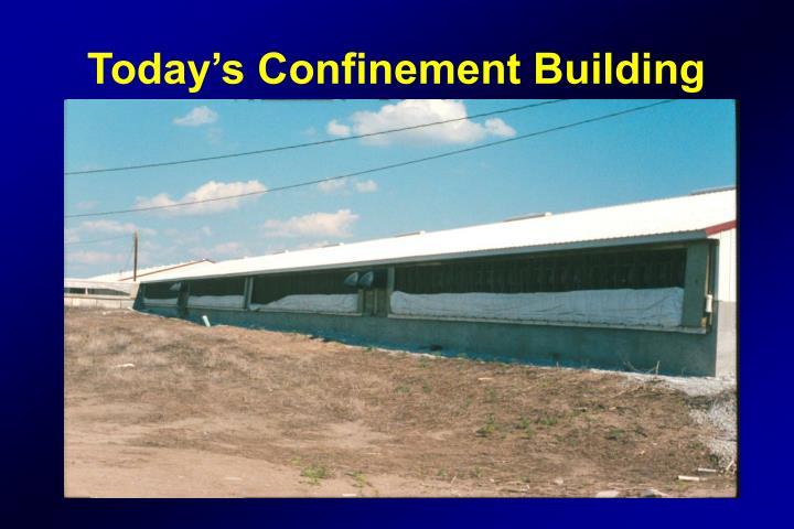 Today's Confinement Building