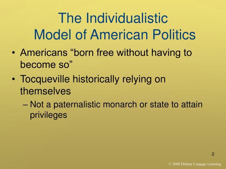 The individualistic model of american politics