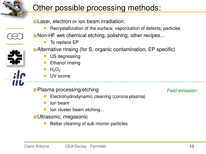 Other possible processing methods: