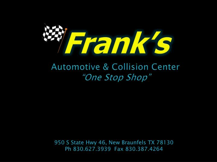 Frank s automotive collision center one stop shop