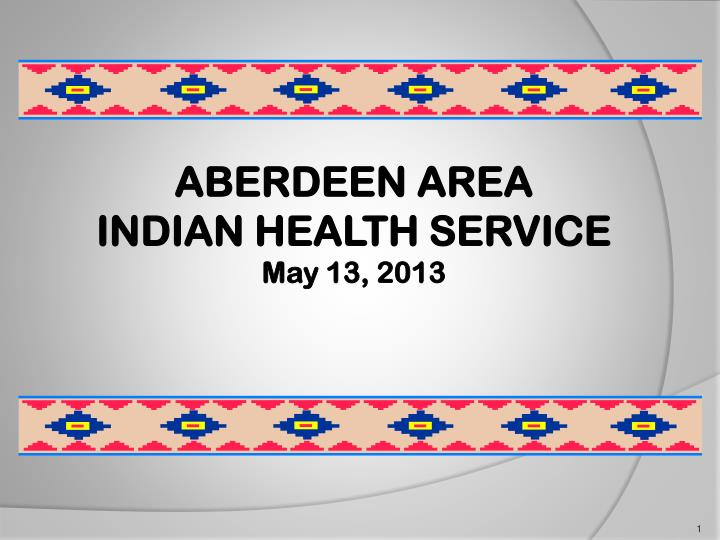 aberdeen area indian health service may 13 2013 n.
