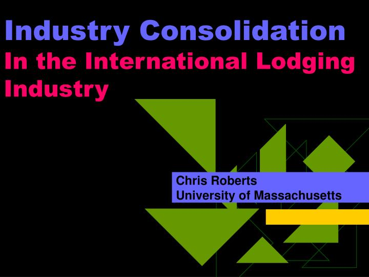 Industry consolidation in the international lodging industry