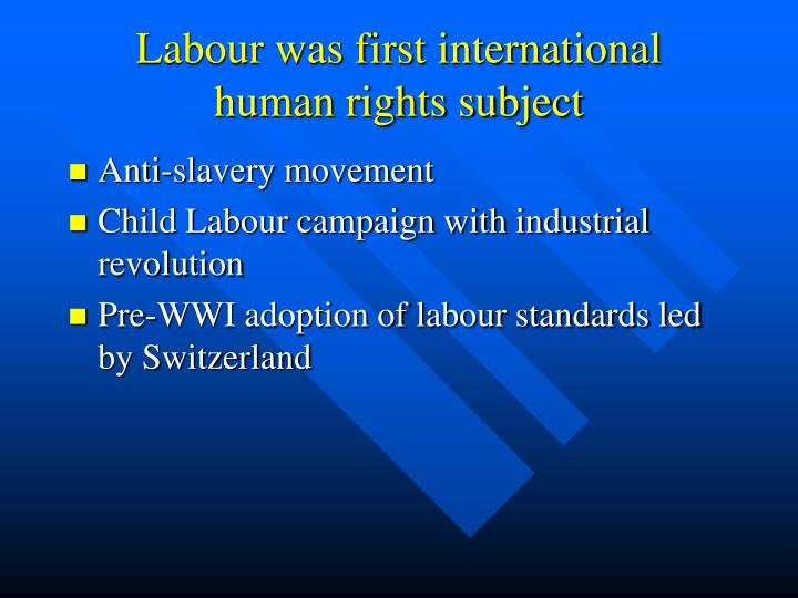 Labour was first international human rights subject