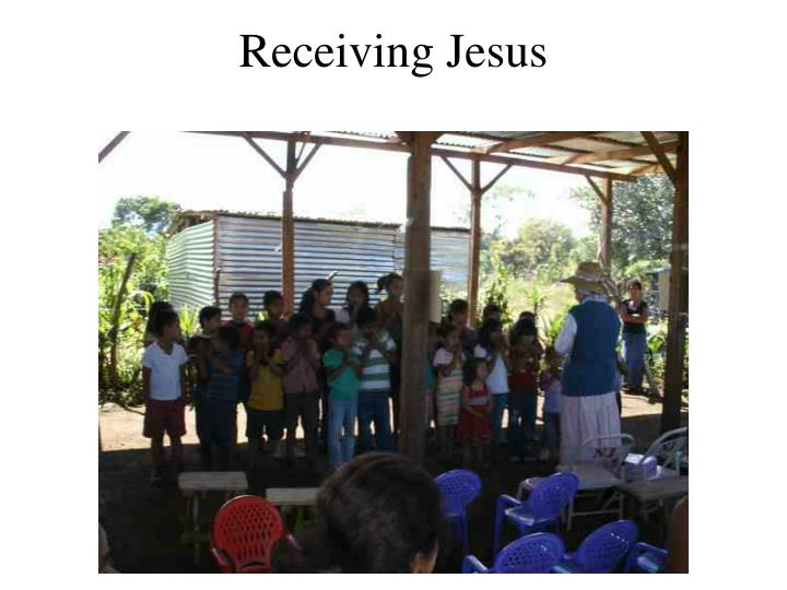 Receiving jesus