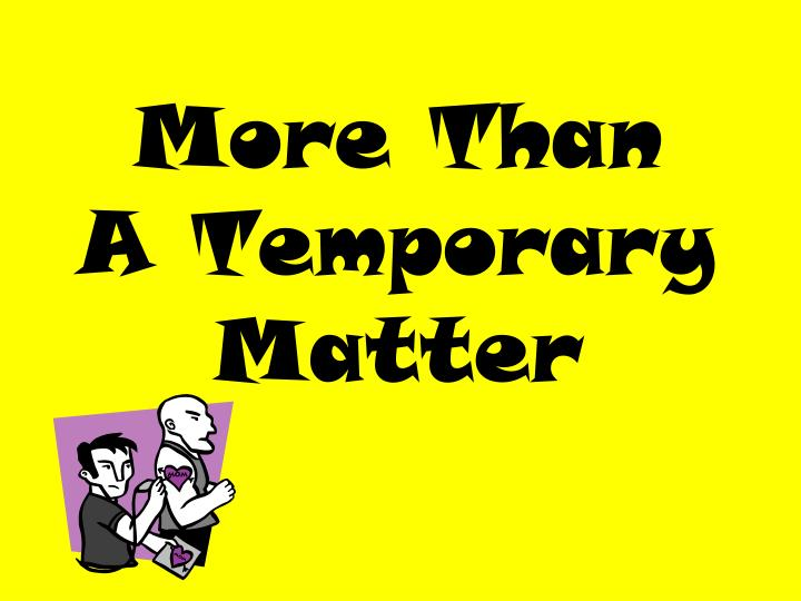 More than a temporary matter