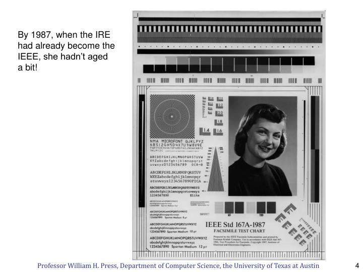 By 1987, when the IRE had already become the IEEE, she hadn't aged a bit!