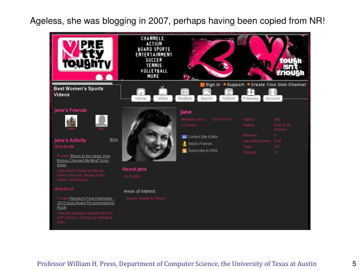 Ageless, she was blogging in 2007, perhaps having been copied from NR!