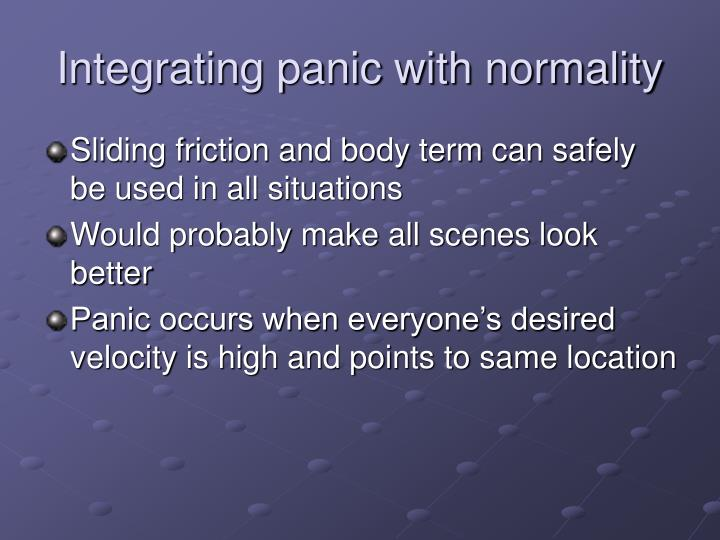 Integrating panic with normality