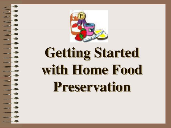 getting started with home food preservation n.