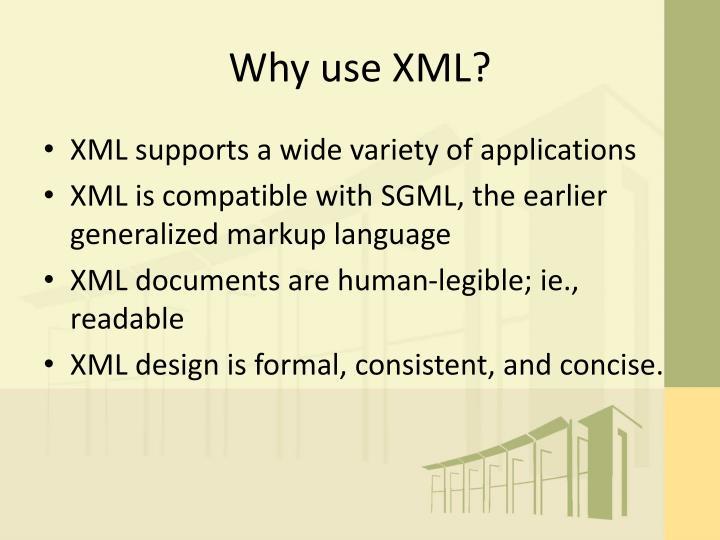 Why use xml