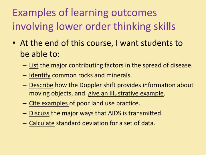 Examples of learning outcomes involving lower order thinking skills