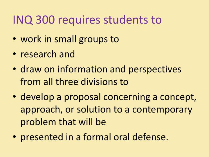 INQ 300 requires students to