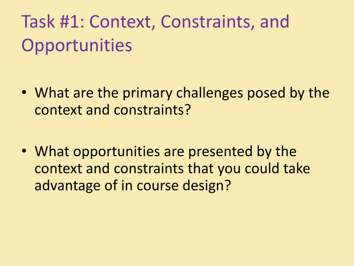 Task #1: Context, Constraints, and Opportunities
