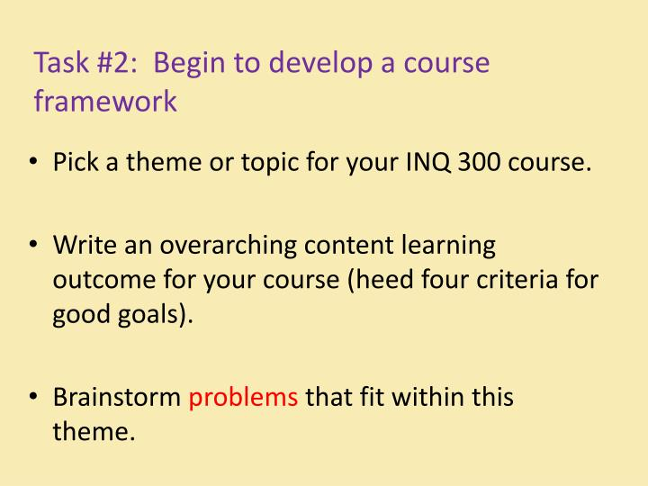 Task #2:  Begin to develop a course framework