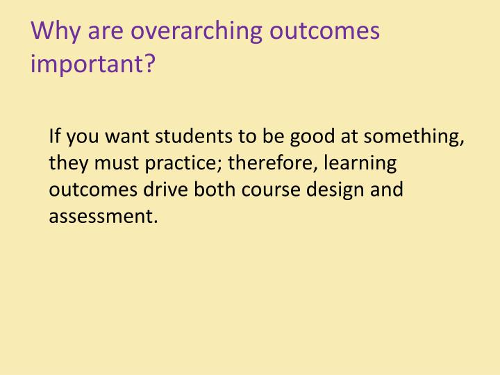 Why are overarching outcomes