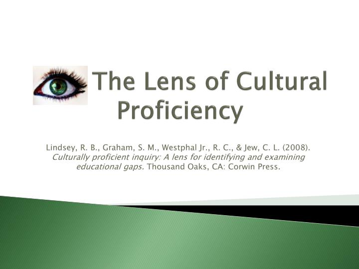 The lens of cultural proficiency