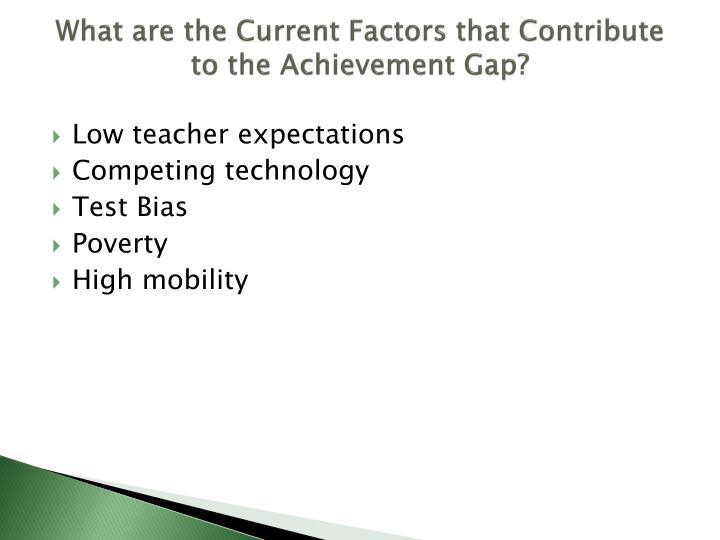What are the Current Factors that Contribute to the Achievement Gap?