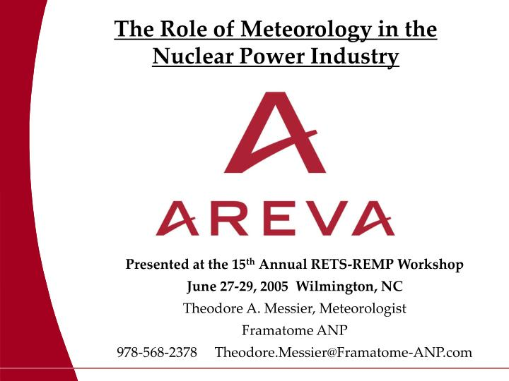 The Role of Meteorology in the