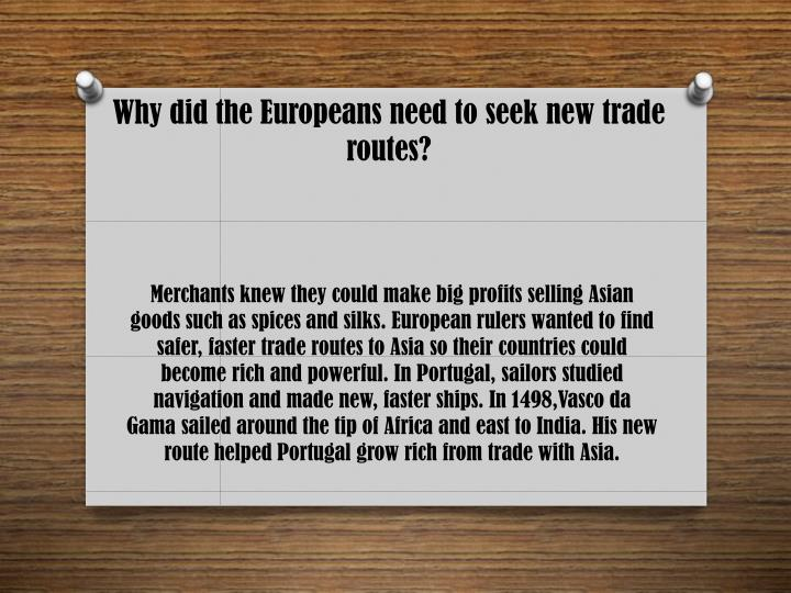 Why did the europeans need to seek new trade routes