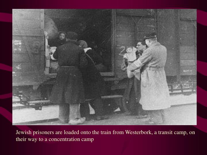 Jewish prisoners are loaded onto the train from Westerbork, a transit camp, on their way to a concentration camp