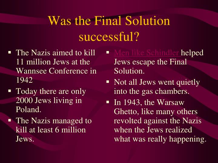 The Nazis aimed to kill 11 million Jews at the Wannsee Conference in 1942