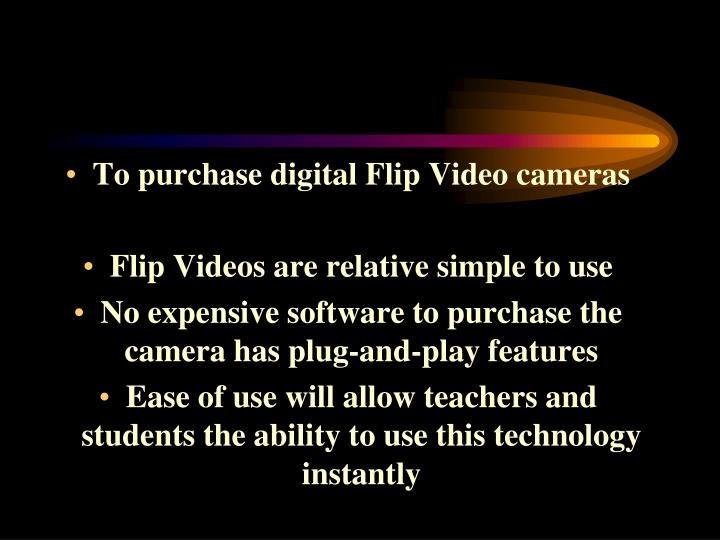 To purchase digital Flip Video cameras