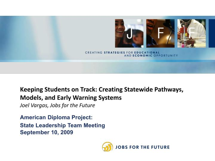 Keeping Students on Track: Creating Statewide Pathways, Models, and Early Warning Systems