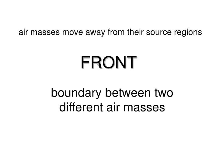 air masses move away from their source regions