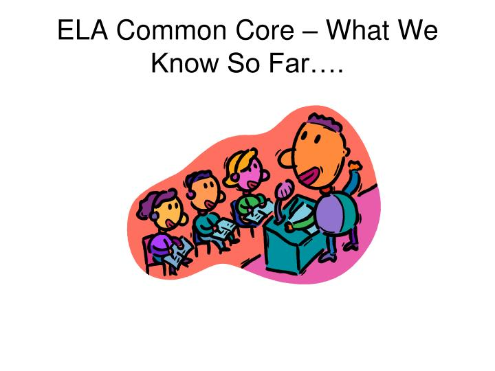 Ela common core what we know so far