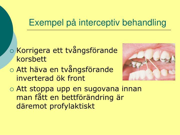 Exempel på interceptiv behandling