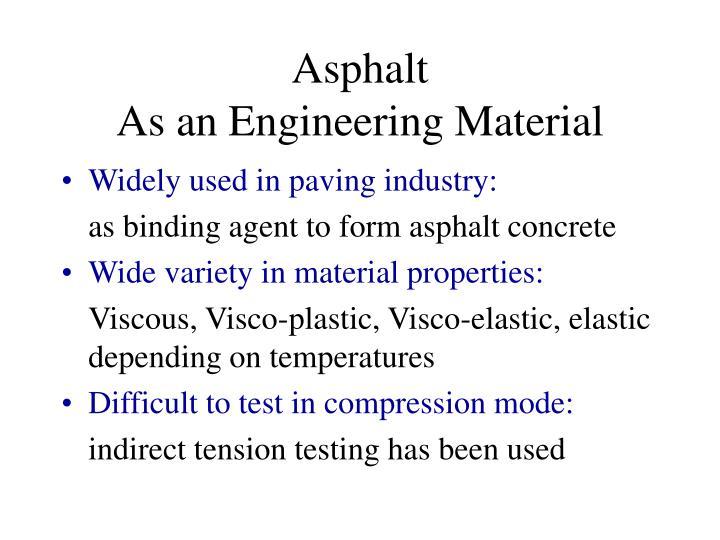 Asphalt as an engineering material