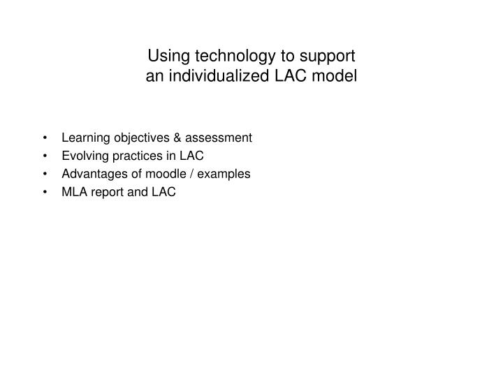 Using technology to support an individualized lac model