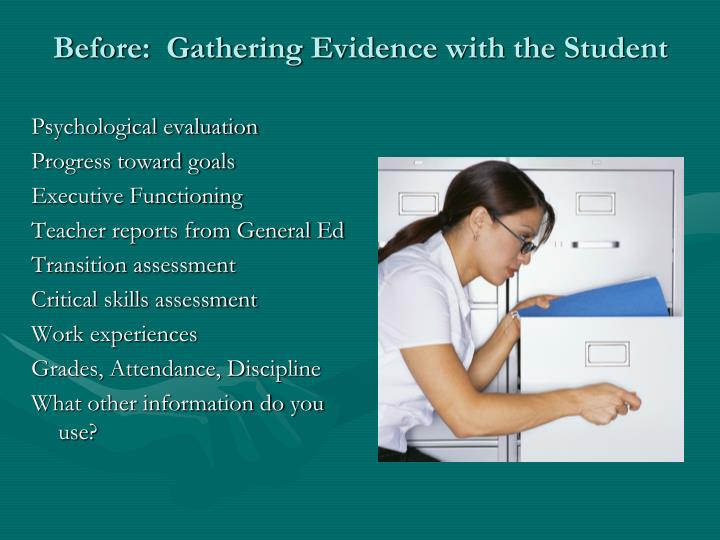 Before:  Gathering Evidence with the Student