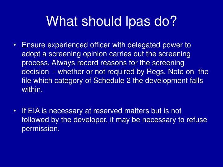 What should lpas do?