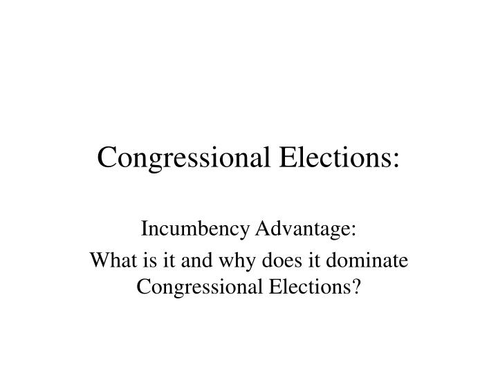 incumbency advantage a full literature review Review political science exam 2 - congress be able considera±on cannot dilute exis±ng minority popula±on what is incumbency advantage to view the full.
