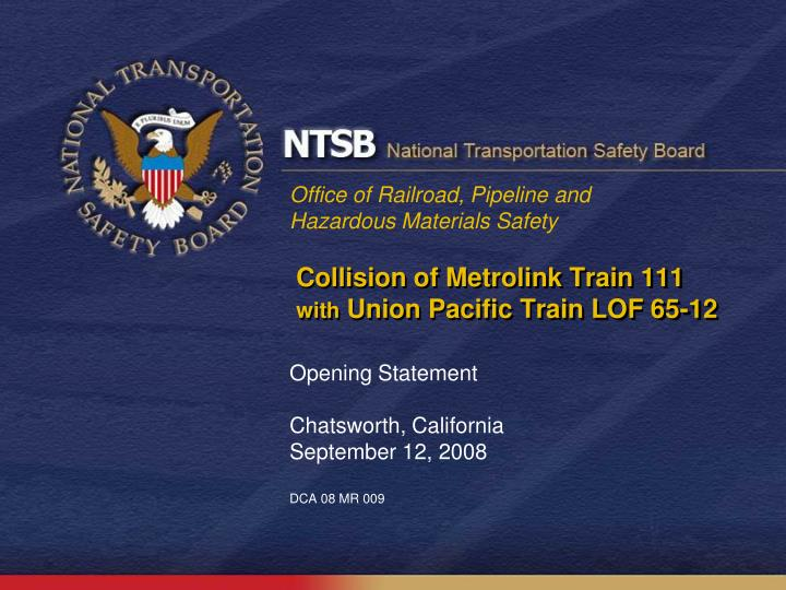collision of metrolink train 111 with union pacific train lof 65 12 n.