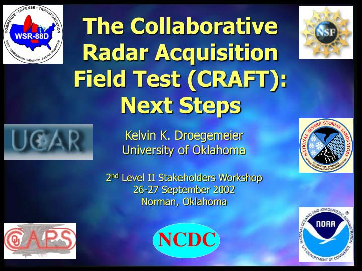 the collaborative radar acquisition field test craft next steps n.