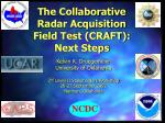 the collaborative radar acquisition field test craft next steps