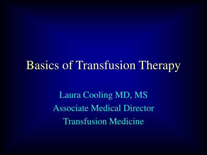 basics of transfusion therapy n.