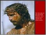 for the sake of his sorrowful passion have mercy on us and on the whole world17