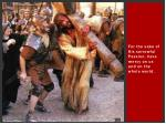 for the sake of his sorrowful passion have mercy on us and on the whole world21