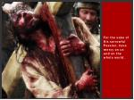 for the sake of his sorrowful passion have mercy on us and on the whole world27