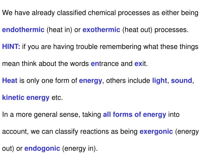 We have already classified chemical processes as either being