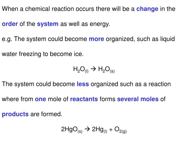 When a chemical reaction occurs there will be a